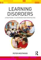 Learning Disorders A Response-to-Intervention Perspective by Peter (education consultant, editor and freelance education writer.) Westwood