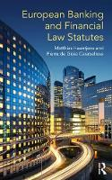 European Banking and Financial Law Statutes by Matthias (University of Leiden, The Netherlands) Haentjens, Pierre (Heriot-Watt University, Scotland) de Gioia-Carabellese