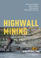 Highwall Mining Applicability, Design & Safety by John Loui Porathur, Pijush Pal (Central Mining Research Institute, Dhanbad, India) Roy, Baotang Shen, Shivakumar Karekal