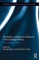 The Italian and Iberian Influence in Accounting History The Imperative of Power by Warwick (Kent Business School) Funnell