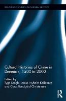 Cultural Histories of Crime in Denmark, 1500 to 2000 by Tyge Krogh