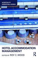 Hotel Accommodation Management by Roy  C (School of Tourism, Events and Hospitality Management, Leeds Beckett University, UK) Wood