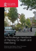 The Routledge Handbook of Planning for Health and Well-Being Shaping a sustainable and healthy future by Hugh Barton