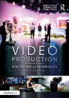 Video Production Disciplines and Techniques by Jim (Bowling Green State University, USA) Foust, Edward J. (California State University, Fullerton, USA) Fink, Lynne (Ca Gross