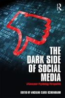 The Dark Side of Social Media A Consumer Psychology Perspective by Angeline Close Scheinbaum