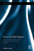 Da'wa and Other Religions Indian Muslims and the Modern Resurgence of Global Islamic Activism by Matthew (University of Notre Dame) Kuiper