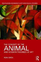 The Concept of the Animal and Modern Theories of Art by Roni (University of Turku) Gren