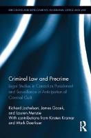 Criminal Law and Precrime Legal Studies in Canadian Punishment and Surveillance in Anticipation of Criminal Guilt by Richard Jochelson, James Gacek, Lauren Menzie, Kirsten Kramar