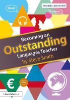 Becoming an Outstanding Languages Teacher by Vice-Chancellor and Professor of International Relations Steve (University of Exeter) Smith