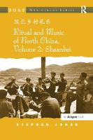 Ritual and Music of North China Shaanbei by Stephen Jones