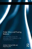 Order Wars and Floating Balance How the Rising Powers Are Reshaping Our Worldview in the Twenty-First Century by Andreas Herberg-Rothe, Key-Young Son