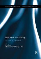 Sport, Race and Ethnicity The Scope of Belonging? by Katie Liston