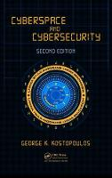 Cyberspace and Cybersecurity, Second Edition by George K. Kostopoulos