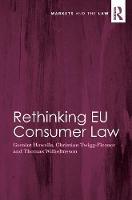 Rethinking EU Consumer Law by Professor Geraint Howells, Professor Christian Twigg-Flesner, Thomas Wilhelmsson