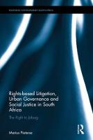 Rights-Based Litigation, Urban Governance and Social Justice in South Africa The Right to Joburg by Marius Pieterse