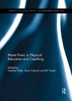 The Moral Panic in Physical Education and Coaching by Heather Piper
