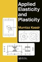 Applied Elasticity and Plasticity by Mumtaz Kassir