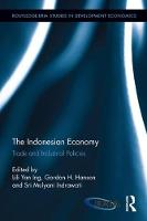 The Indonesian Economy Trade and Industrial Policies by Lili Yan (Economic Research Institute for ASEAN and East Asia (ERIA), Indonesia) Ing