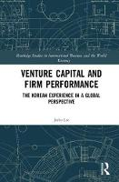 Venture Capital and Firm Performance The Korean Experience in a Global Perspective by Jaeho Lee