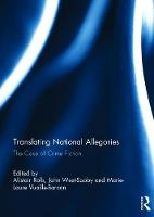 Translating National Allegories The Case of Crime Fiction by Alistair Rolls
