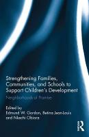 Strengthening Families, Communities, and Schools to Support Children's Development Neighborhoods of Promise by Edmund W. (Yale University, USA) Gordon
