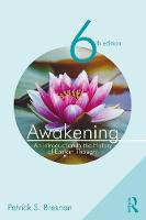 Awakening An Introduction to the History of Eastern Thought by Patrick S. Bresnan