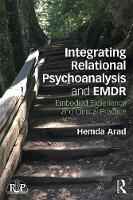 Integrating Relational Psychoanalysis and EMDR Embodied Experience and Clinical Practice by Hemda (private practice, Seattle, USA) Arad