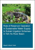 Role of Reservoir Operation in Sustainable Water Supply to Subak Irrigation Schemes in Yeh Ho River Basin Development of Subak Irrigation Schemes: Learning from Experiences of Ancient Subak Schemes fo by Mawiti Infantri (UNESCO-IHE Institute for Water Education, Delft, The Netherlands) Yekti