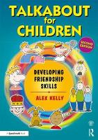 Talkabout for Children 3 (second edition) Developing Friendship Skills by Alex (Managing director of 'Alex Kelly Ltd'. Speech therapist, Social Skills and Communication Consultant, UK.) Kelly