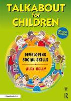Talkabout for Children 2 (second edition) Developing Social Skills by Alex (Managing director of 'Alex Kelly Ltd'. Speech therapist, Social Skills and Communication Consultant, UK.) Kelly