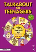 Talkabout for Teenagers (second edition) Developing Social and Emotional Communication Skills by Alex (Managing director of 'Alex Kelly Ltd'. Speech therapist, Social Skills and Communication Consultant, UK.) Kelly, B Sains