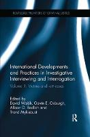 International Developments and Practices in Investigative Interviewing and Interrogation Victims and Witnesses by Gavin E. Oxburgh