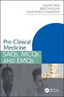 Pre-Clinical Medicine SAQs, MCQs and EMQs by Calver Pang, Ibraz Hussain, John Francis Mayberry