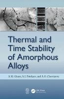 Thermal and Time Stability of Amorphous Alloys by A. M. (I.P. Bardin State Science Research Institute of Ferrous Metallurgy, Russia) Glezer, A. I. Potekaev, A. O. Cheretaeva