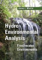 Hydro-Environmental Analysis Freshwater Environments by James L. (Mississippi State University, USA) Martin
