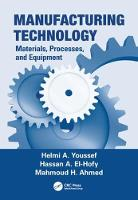 Manufacturing Technology Materials, Processes, and Equipment by Helmi A. Youssef, Hassan A. El-Hofy, Mahmoud H. Ahmed