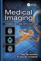 Medical Imaging Technology and Applications by Troy (McMaster University, Hamilton, Ontario, Canada) Farncombe