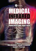 Medical Infrared Imaging Principles and Practices by Mary Diakides