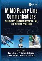 MIMO Power Line Communications Narrow and Broadband Standards, EMC, and Advanced Processing by Lars (BreezeSolve, CEEI - Valencia, Spain) Torsten Berger