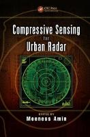 Compressive Sensing for Urban Radar by Moeness (Villanova University, Pennsylvania, USA) Amin