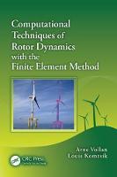 Computational Techniques of Rotor Dynamics with the Finite Element Method by Arne (AeroFEM GmbH, Beckenried, Switzerland) Vollan, Louis (Siemens, Cypress, California, USA) Komzsik