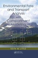Environmental Fate and Transport Analysis with Compartment Modeling by Keith W. (Raleigh, North Carolina, USA) Little