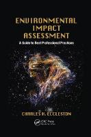 Environmental Impact Assessment A Guide to Best Professional Practices by Charles H. Eccleston