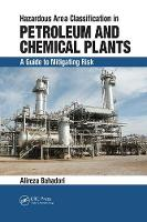 Hazardous Area Classification in Petroleum and Chemical Plants A Guide to Mitigating Risk by Alireza Bahadori