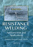 Resistance Welding Fundamentals and Applications by Hongyan Zhang, Jacek Senkara