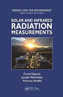 Solar and Infrared Radiation Measurements by Frank Vignola, Joseph Michalsky, Thomas Stoffel
