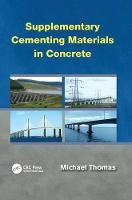 Supplementary Cementing Materials in Concrete by Michael Thomas