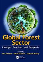 The Global Forest Sector Changes, Practices, and Prospects by Eric Hansen