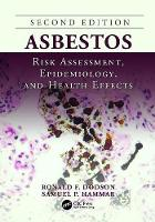 Asbestos Risk Assessment, Epidemiology, and Health Effects by Ronald F. Dodson