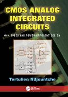 CMOS Analog Integrated Circuits High-Speed and Power-Efficient Design by Tertulien Ndjountche